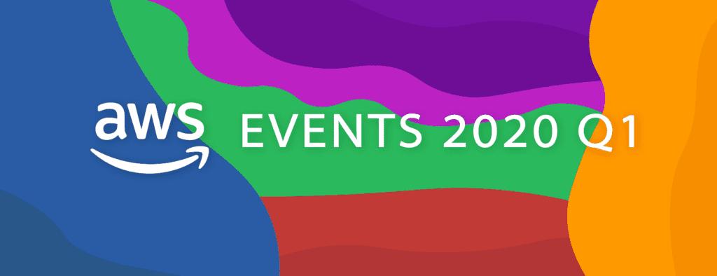 AWS Events 2020 Q1